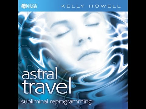 Astral Travel | Out of Body with Powerful Subliminal Messages | Brain Sync