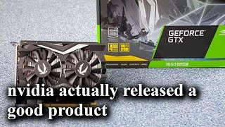 1650 Super I Actually say nice Things About Nvidia!