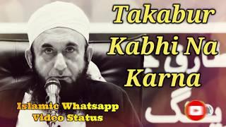 Takabur Kabhi Na Karna ❤️ Maulana Tariq Jameel ❤️ Islamic Whatsapp Status Video
