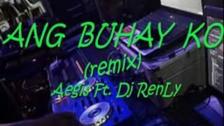 Ang Buhay Ko (remix) -  Dj RenLy