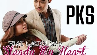 Thai Lakorn MV 6 - Steady My Heart
