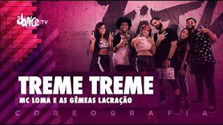 Treme Treme - MC Loma e as Gêmeas Lacração | FitDance TV (Coreografia) Dance Video