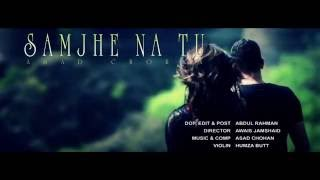 New | Pakistani | Song | 2016 | Samjhe Na Tu | By Asad Chohan