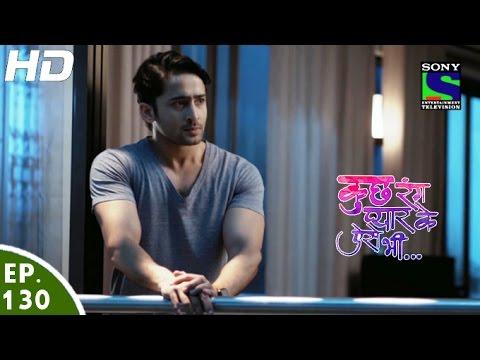 Kuch Rang Pyar Ke Aise Bhi - कुछ रंग प्यार के ऐसे भी - Episode 130 - 29th August, 2016