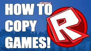 ROBLOX: How to Copy GAMES 2016! (WORKING) + (COMMENTARY + HD)