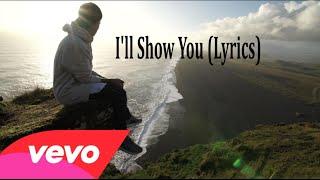 Justin Bieber I'll Show You (Lyrics)