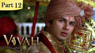 Vivah Full Movie | (Part 12/14) | New Released Full Hindi Movies | Latest Bollywood Movies