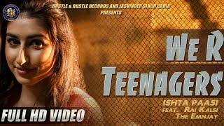 Ishta Paasi Ft. Rai Kalsi   The Emnjay - We R Teenagers   New Punjabi Song   2016  