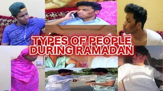 TYPES OF PEOPLE DURING RAMADAN