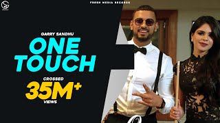 GARRY SANDHU ft ROACH KILLA| ONE TOUCH | FULL VIDEO SONG | New Punjabi Song | Fresh Media Records