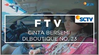 FTV SCTV - Cinta Bersemi di Boutique No. 23