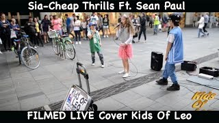 Sia - Cheap Thrills ft. Sean Paul  Kids Of Leo (Cover) LIVE 7 May 2016