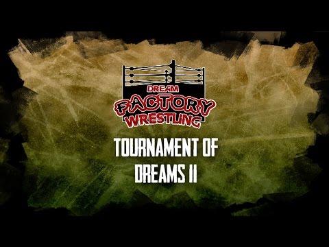 Dream Factory Wrestling: Tournament of Dreams - część 2 (20/08/2016) (Cała gala)