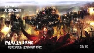audiomachine - Valhalla Rising (Blitzkrieg) [GRV Extended RMX]