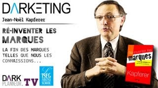 Darketing S04E06 - « Re-inventer les Marques  » avec Jean-Noël Kapferer
