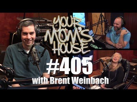 Xxx Mp4 Your Mom S House Podcast Ep 405 W Brent Weinbach 3gp Sex