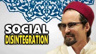 Social Disintegration - Hamza Yusuf