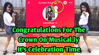 Avneet Kaur New Cute Dance  She Got Crown on Musical.ly  Congratulations Princess