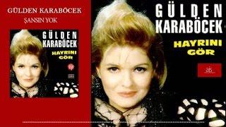 Gülden Karaböcek - Şansın Yok (Official Audio)