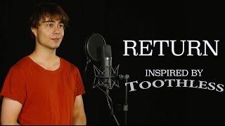 Alexander Rybak - Return  (inspired by Toothless)