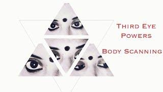 Third Eye Powers! Body Scanning With The Third Eye
