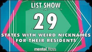 29 States with Weird Nicknames for their Residents - mental_floss List Show Ep. 512