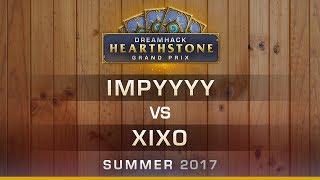 HS - Impyyyy vs Xixo - RO8 - Hearthstone Grand Prix DreamHack Summer 2017