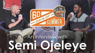 Semi Ojeleye - 60 Days of Summer 2017 interview