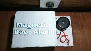 How To Make A Magnetic Door Alarm easily –Theft alert alarm