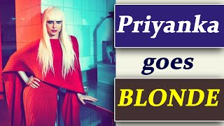 Priyanka Chopra goes blonde for a photoshoot; Check out here | FilmiBeat