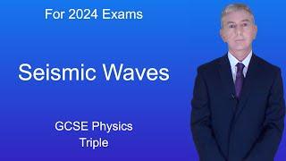 GCSE Science Physics (9-1 Triple) Seismic Waves