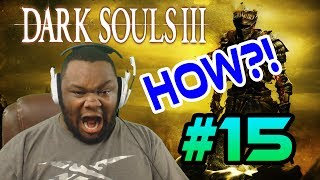 Can A Dark Souls Virgin Beat Dark Souls 3? (Part 15)