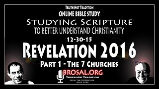 Revelation 2016 - 7 Churches  On Line Bible Study #55  12-30-15