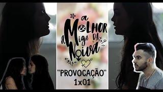 A MELHOR AMIGA DA NOIVA - 1x01