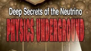 Public Lecture—Deep Secrets of the Neutrino: Physics Underground