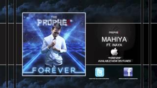 The PropheC - Mahiya (ft. Inaya)