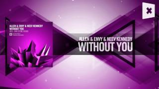 Allen & Envy & Neev Kennedy - Without You FULL (Amsterdam Trance)