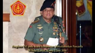 Panglima TNI pada Acara Symposium Menyelamatkan Pancasila  Di Balai Kartini, Kamis 2 Juni 2016