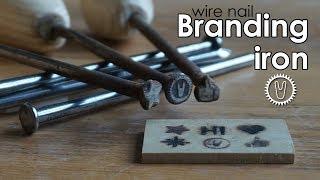 Wire nail branding iron