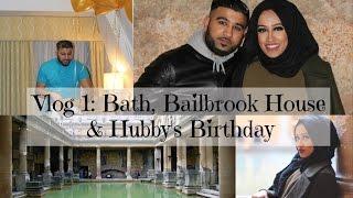 Vlog Part 1: Bath, Bailbrook House and Hubby's Birthday