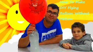 How To Make DIY Flying Balloon Without Helium