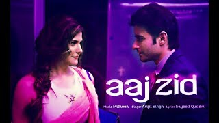 Aaj Zid Aksar 2 Video Song 1080p Hd