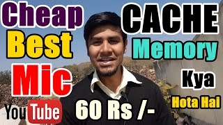 Cache Memory Kya Hota Hai | Cheap & Best Mic For YouTube