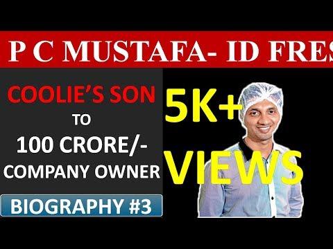 P C Mustafa Biography   ID Fresh Success Story   Biography #3   By Akshay P Dubey