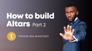 How To Build An Altar part 2 - Prophet Passion Java