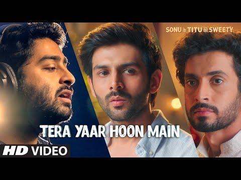 Xxx Mp4 Tera Yaar Hoon Main Video Sonu Ke Titu Ki Sweety Arijit Singh Rochak Kohli Song 2018 3gp Sex