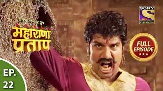 Bharat Ka Veer Putra - Maharana Pratap - Episode 22 - 2nd July 2013