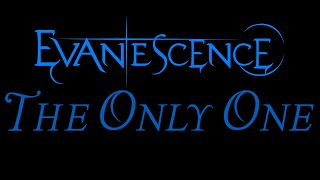 Evanescence-The Only One Lyrics (The Open Door)