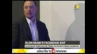 Elon Musk exits facebook: Deletes firms Facebook pages