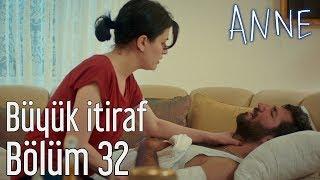 Anne 32. Bölüm - Büyük İtiraf
